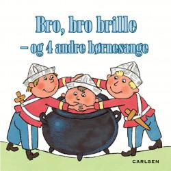Bro, bro brille - og 5 andre børnesange - Pixi bog - Carlsen